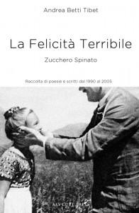 Andrea Betti, La Felicità Terribile (2013).